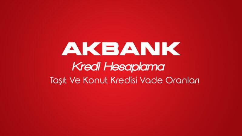 Akbank Kredi Hesaplama Taşıt Ve Konut Kredisi Vade Oranları