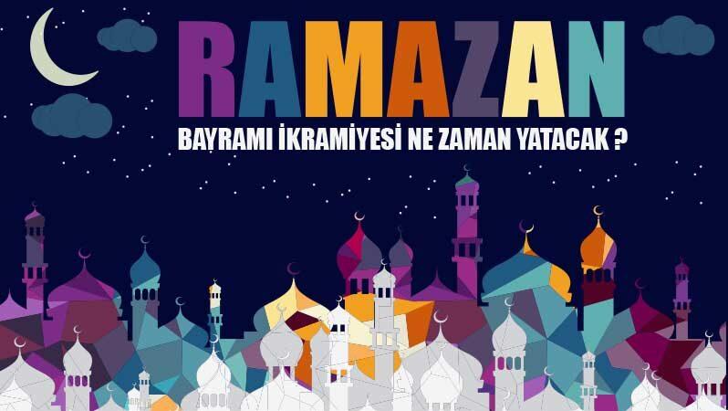 Ramazan Bayramı İkramiyesi Ne Zaman Yatacak?
