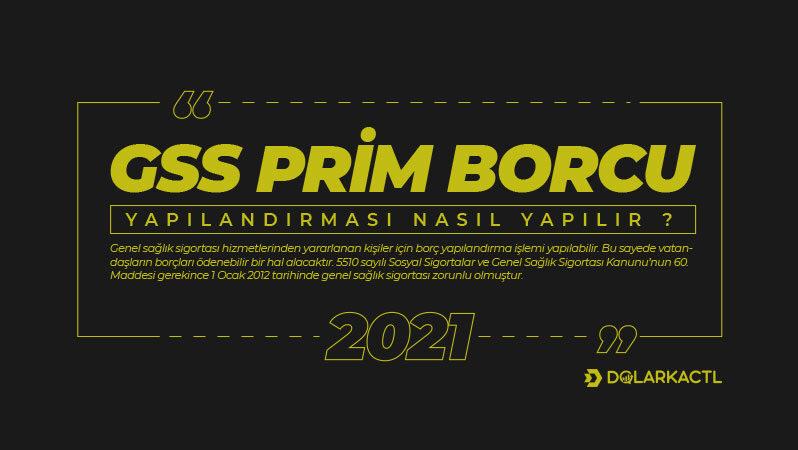 GSS Prim Borcu Yapılandırması Nasıl Yapılır 2021