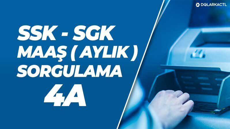 SSK ve SGK Maaş (Aylık) Sorgulama 4A
